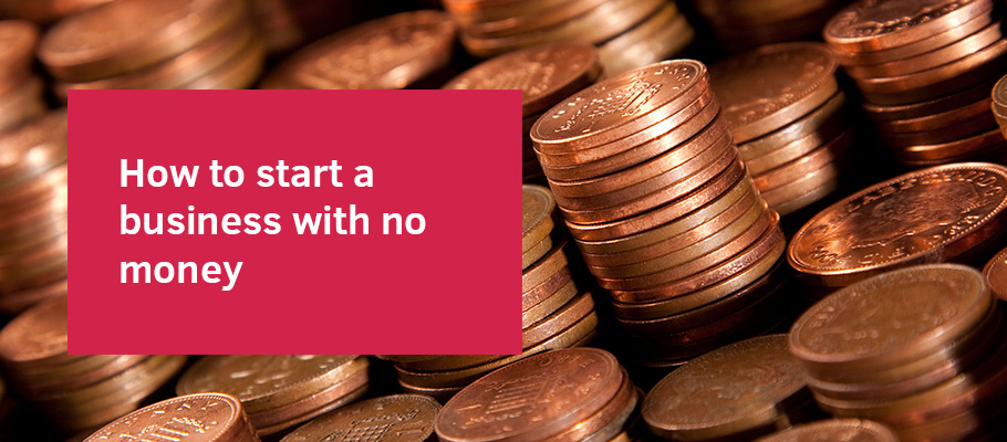 how to start your own business with no money uk