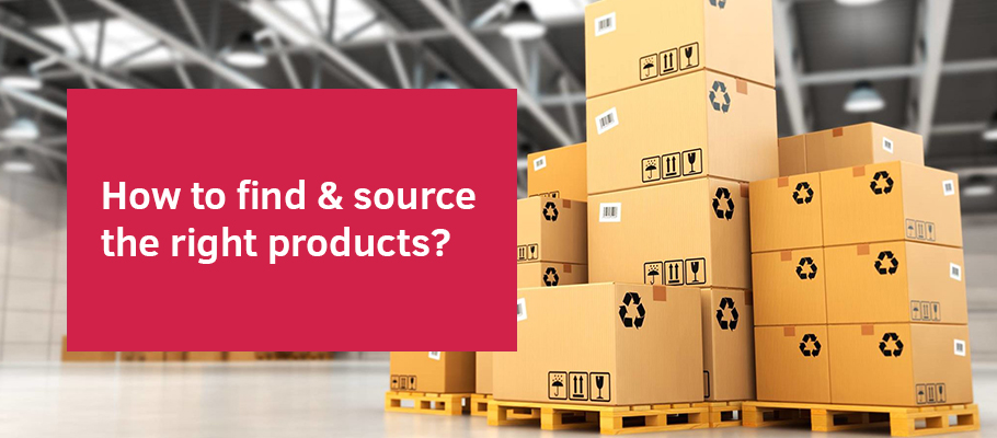 How to find & source the right products? | Ecommerce Blog