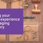 Improving your customer experience with packaging and delivery