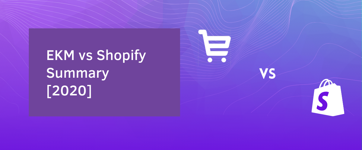 EKM-vs-Shopify-Summary-2020