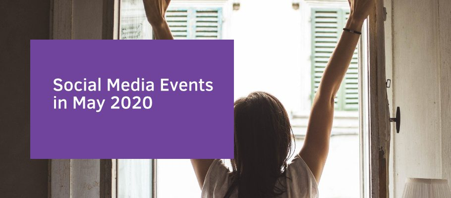 Social Media Events in May 2020
