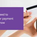 Why you need to review your payment gateways now