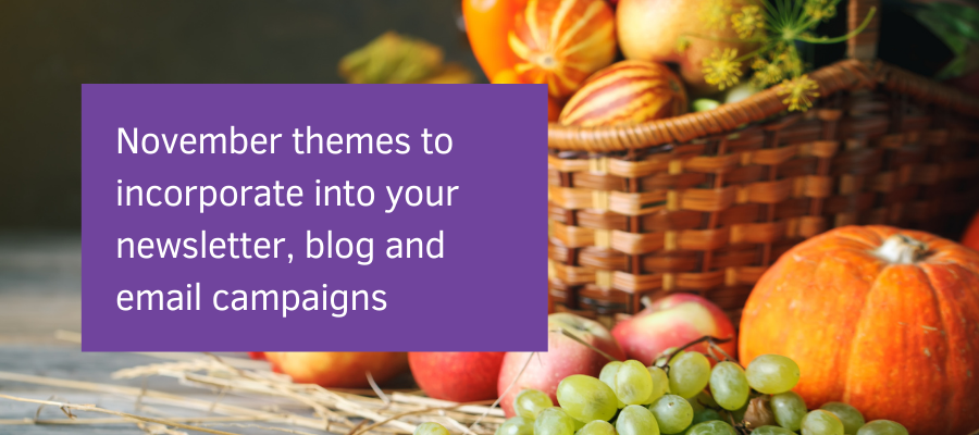 November themes to incorporate into your newsletter, blog and email campaigns header image